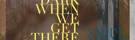 VADIM VERNAY – It Will Be Dark Remixs